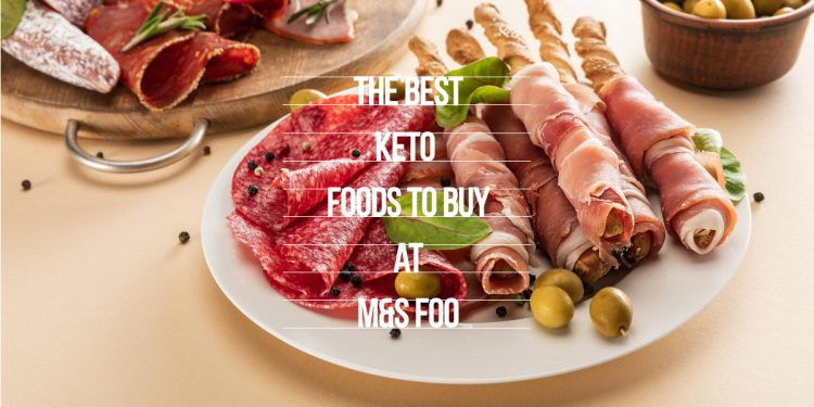 The Best Keto Foods to buy at M&S